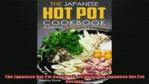 FREE DOWNLOAD  The Japanese Hot Pot Cookbook 30 Delicious Japanese Hot Pot Recipes READ ONLINE