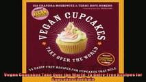 EBOOK ONLINE  Vegan Cupcakes Take Over the World 75 DairyFree Recipes for Cupcakes that Rule  DOWNLOAD ONLINE
