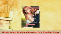 PDF  Hired Nanny Bride and Rescued in a Wedding Dress  EBook