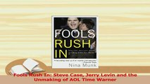 Read  Fools Rush In Steve Case Jerry Levin and the Unmaking of AOL Time Warner Ebook Free
