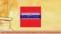 PDF  Lab Manual Cahier de laboratoire for En bons termes Download Online