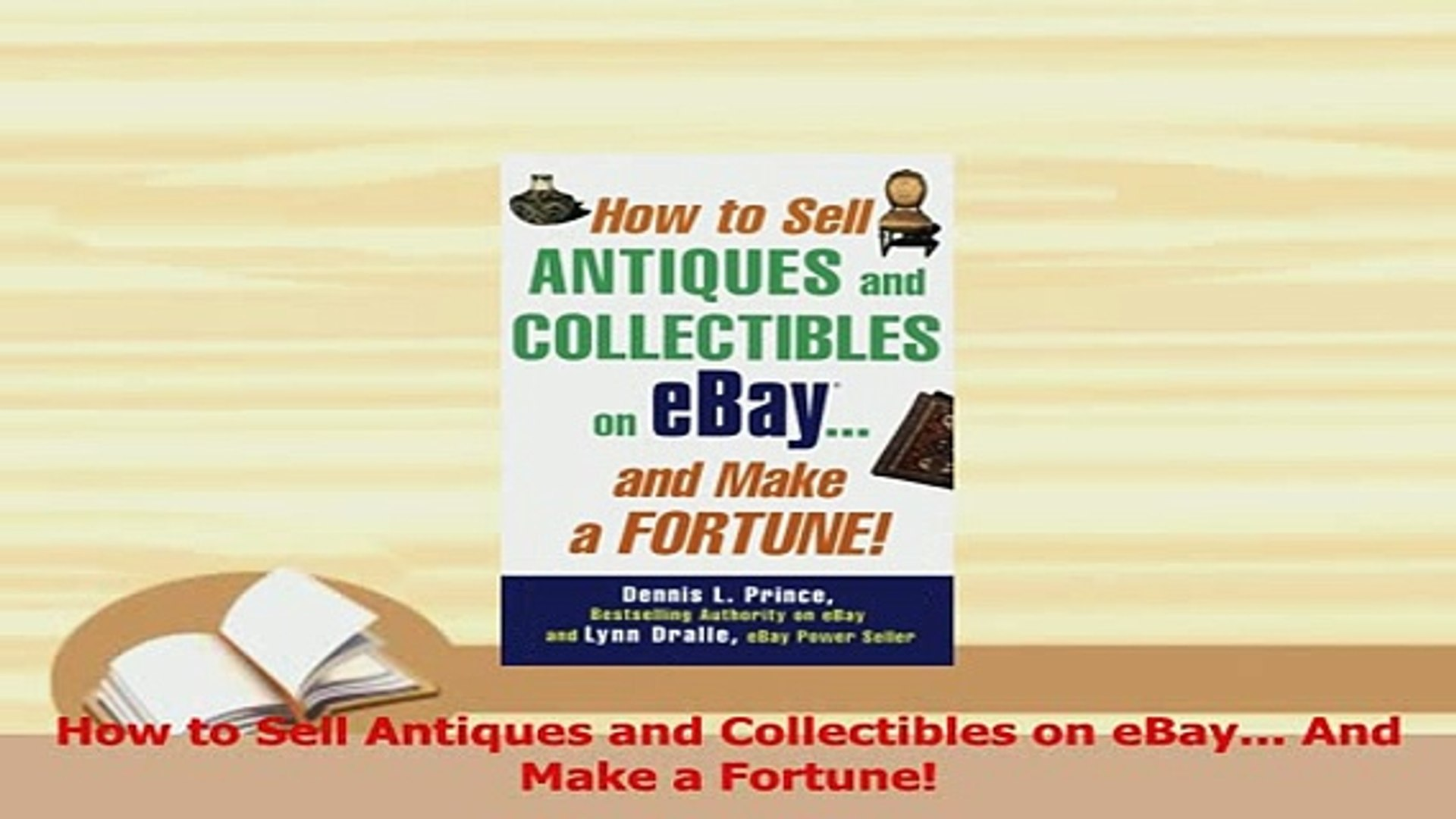 Pdf How To Sell Antiques And Collectibles On Ebay And Make A Fortune Free Books Video Dailymotion