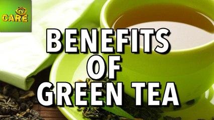 Health Benefits Of Green Tea | Care TV