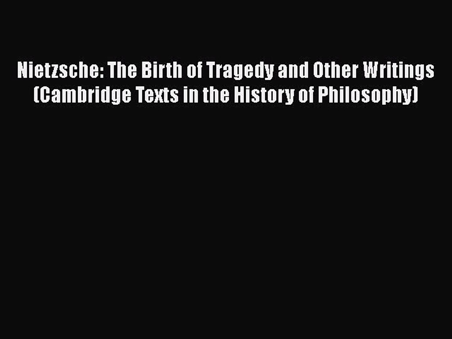 Nietzsche The Birth of Tragedy and Other Writings