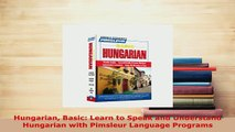 PDF  Hungarian Basic Learn to Speak and Understand Hungarian with Pimsleur Language Programs Read Online