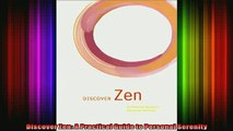 Read  Discover Zen A Practical Guide to Personal Serenity  Full EBook