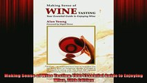 FREE DOWNLOAD  Making Sense of Wine Tasting Your Essential Guide to Enjoying Wine Fifth Edition READ ONLINE
