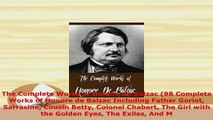 Download  The Complete Works of Honore de Balzac 98 Complete Works of Honore de Balzac Including Free Books