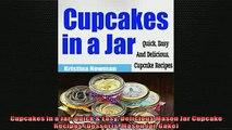 EBOOK ONLINE  Cupcakes in a Jar Quick  Easy Delicious Mason Jar Cupcake Recipes Desserts Mason Jar  DOWNLOAD ONLINE