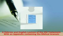 PDF  A Hebrew and English Lexicon of the Old Testament With an Appendix containing the Download Full Ebook
