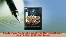 PDF  Daddy King An Autobiography by Martin Luther Jr King 1Sep1980 Hardcover PDF Online