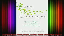 Read  Zen Questions Zazen Dogen and the Spirit of Creative Inquiry  Full EBook