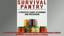 FREE DOWNLOAD  Survival Pantry The Preppers Guide To Food Storage Water Storage Canning And Preserving  DOWNLOAD ONLINE