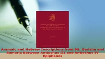 PDF  Aramaic and Hebrew Inscriptions from Mt Gerizim and Samaria Between Antiochus III and Download Online