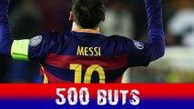 Barça : 500 buts pour Lionel Messi
