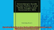FREE DOWNLOAD  Greenbergs Guide to Ives Trains 19011932 Volume I 1 and Wide Gauges and Accessories READ ONLINE