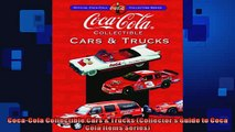 EBOOK ONLINE  CocaCola Collectible Cars  Trucks Collectors Guide to Coca Cola Items Series READ ONLINE