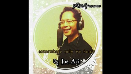 Somewhere only we know cover by คุณโจอี้