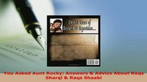 Download  You Asked Aunt Rocky Answers  Advice About Raqs Sharqi  Raqs Shaabi PDF Online