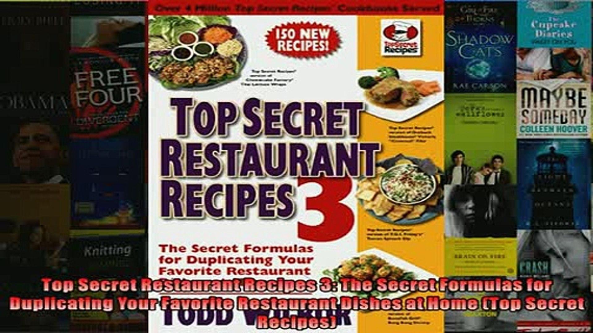 Free PDF Downlaod Top Secret Restaurant Recipes 3 The Secret Formulas for  Duplicating Your Favorite BOOK ONLINE