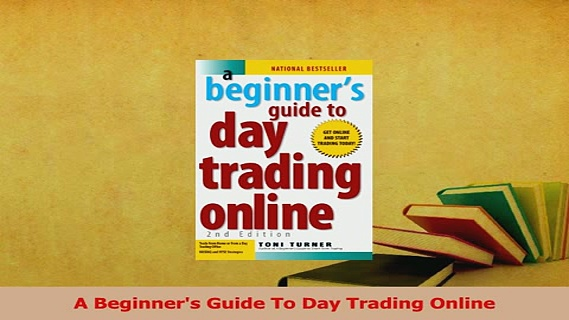 Read  A Beginners Guide To Day Trading Online Ebook Free