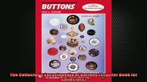 FREE DOWNLOAD  The Collectors Encyclopedia of Buttons Schiffer Book for Collectors READ ONLINE