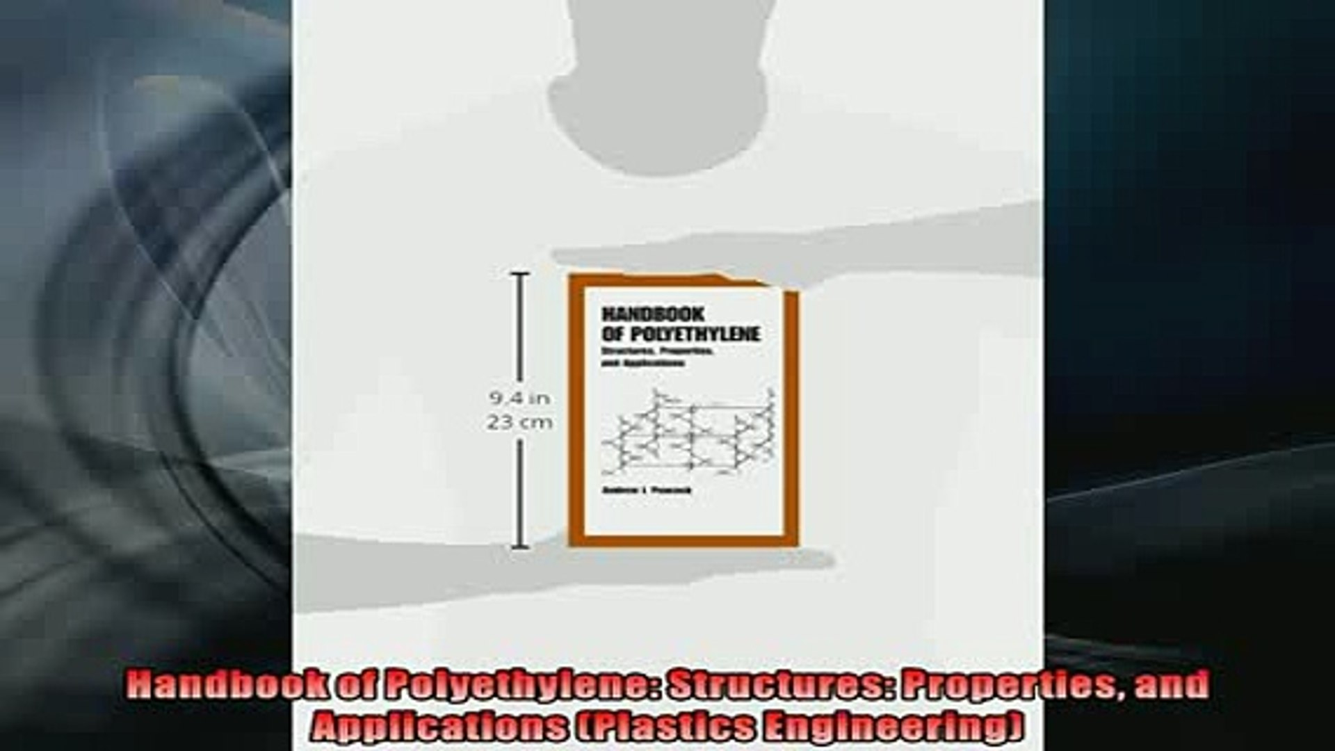 FREE DOWNLOAD Handbook of Polyethylene Structures Properties and  Applications Plastics Engineering DOWNLOAD ONLINE