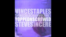 Vince Staples - Progressive (Chopped & Screwed)