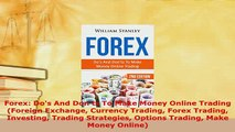 Download  Forex Dos And Donts To Make Money Online Trading Foreign Exchange Currency Trading Read Full Ebook