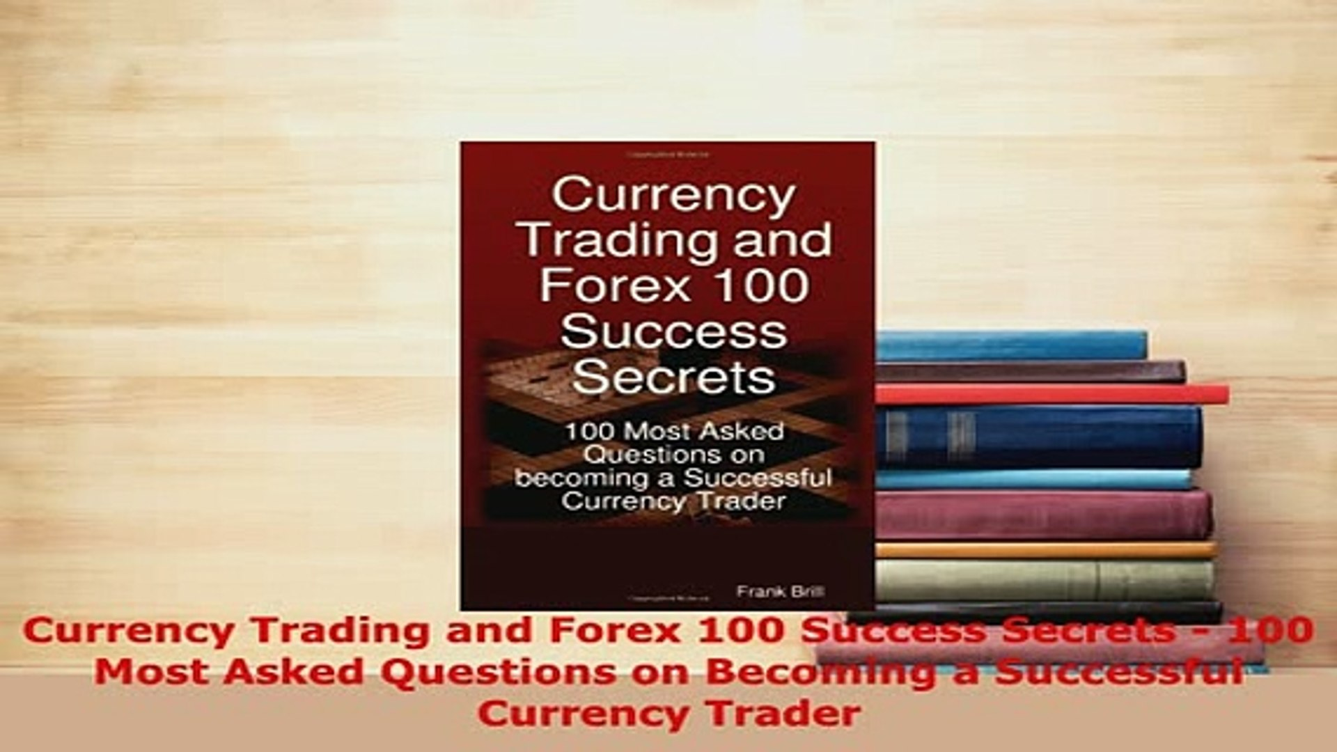 currency trading forex 100 success secrets
