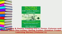 Download  Day Trading  Swing Trading ETFs Forex Futures and Stocks New Day trader Swing Trader PDF Online