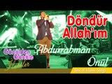 Abdurrahman Önül - Döndür Allahım