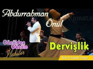 Abdurrahman Önül - Dervişlik  2016 Orjinal klip