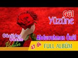 Abdurrahman Önül - Gül Yüzüne 2016 Full Albüm