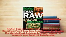 PDF  Kristen Suzannes EASY Raw Vegan Salads  Dressings Fun  Easy Raw Food Recipes for PDF Full Ebook