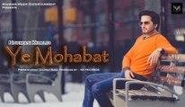 YE Mohabat I Nouman Khalid I Mannan Music I Latest Hindi Songs 2016