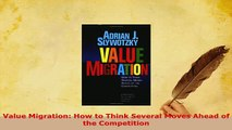 Download  Value Migration How to Think Several Moves Ahead of the Competition PDF Online
