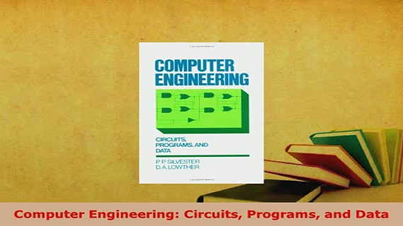PDF  Computer Engineering Circuits Programs and Data  Read Online