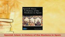 Download  Spanish Islam A History of the Moslems in Spain  EBook