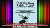 Free PDF Downlaod  Professional Gunsmithing  A Textbook on the Repair and Alteration of Firearms  With  DOWNLOAD ONLINE