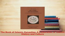 PDF  The Book of Islamic Dynasties A Celebration of Islamic History and Culture Free Books