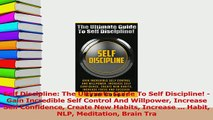 Read  Self Discipline The Ultimate Guide To Self Discipline  Gain Incredible Self Control And Ebook Free