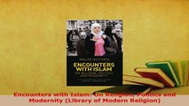 PDF  Encounters with Islam On Religion Politics and Modernity Library of Modern Religion  Read Online