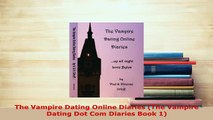 Download  The Vampire Dating Online Diaries The Vampire Dating Dot Com Diaries Book 1 Free Books