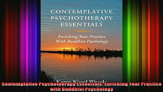 Read  Contemplative Psychotherapy Essentials Enriching Your Practice with Buddhist Psychology  Full EBook