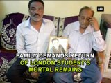 Family demands return of London students mortal remains