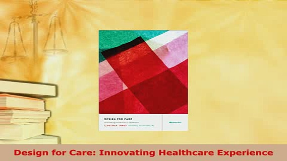 Download  Design for Care Innovating Healthcare Experience  EBook