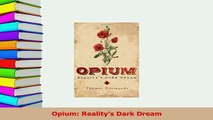 Read  Opium Realitys Dark Dream PDF Free