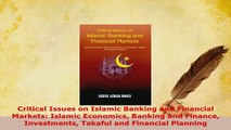 Download  Critical Issues on Islamic Banking and Financial Markets Islamic Economics Banking and  Read Online