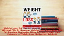 Read  Weight Loss 30 Tips On How To Lose Weight Fast Without Pills Or Surgery Weight Loss PDF Online